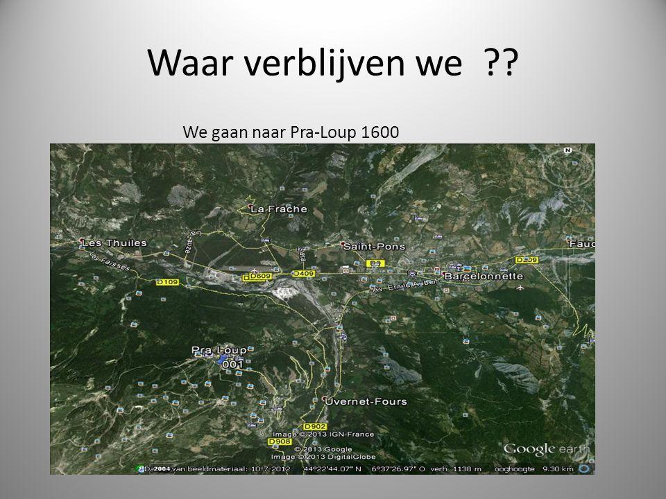 Waar verblijven we We gaan naar Pra-Loup 1600