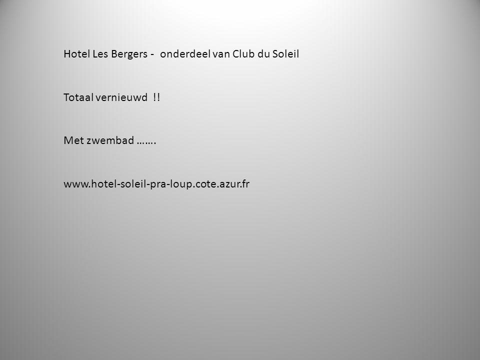 Hotel Les Bergers - onderdeel van Club du Soleil Totaal vernieuwd !.