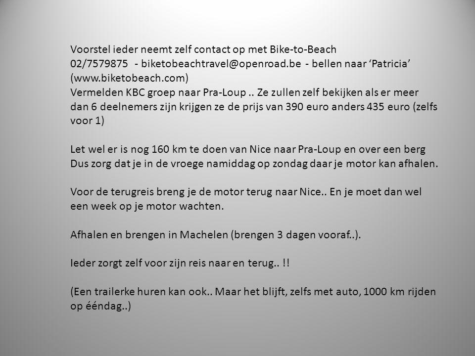 Voorstel ieder neemt zelf contact op met Bike-to-Beach 02/7579875 - biketobeachtravel@openroad.be - bellen naar 'Patricia' (www.biketobeach.com) Vermelden KBC groep naar Pra-Loup..