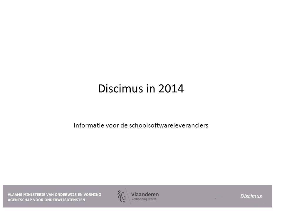 Discimus in 2014 Informatie voor de schoolsoftwareleveranciers
