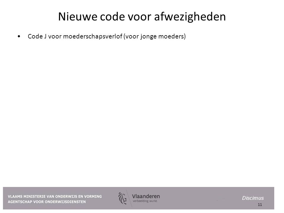Nieuwe code voor afwezigheden Code J voor moederschapsverlof (voor jonge moeders) 11