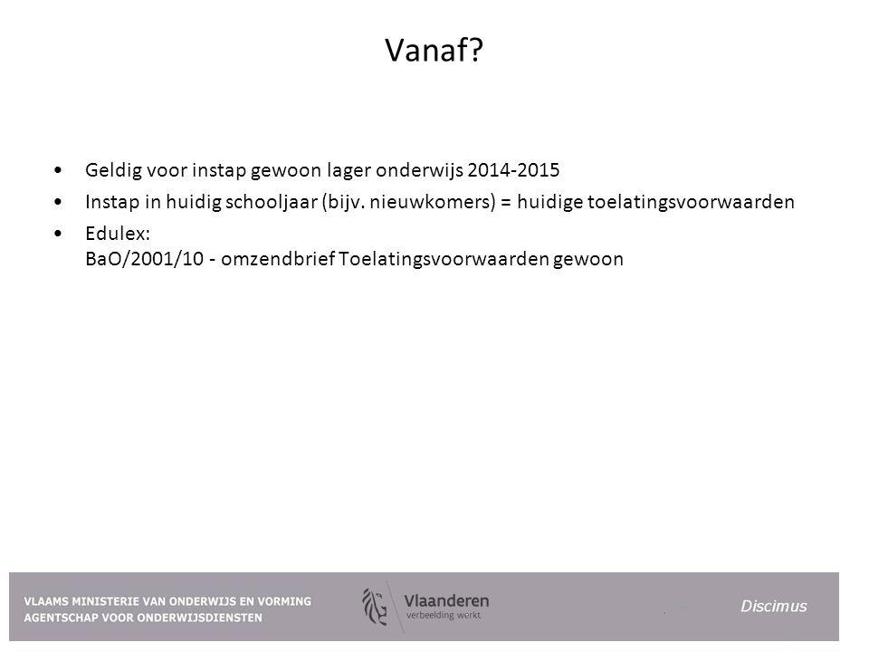 Vanaf.Geldig voor instap gewoon lager onderwijs 2014-2015 Instap in huidig schooljaar (bijv.