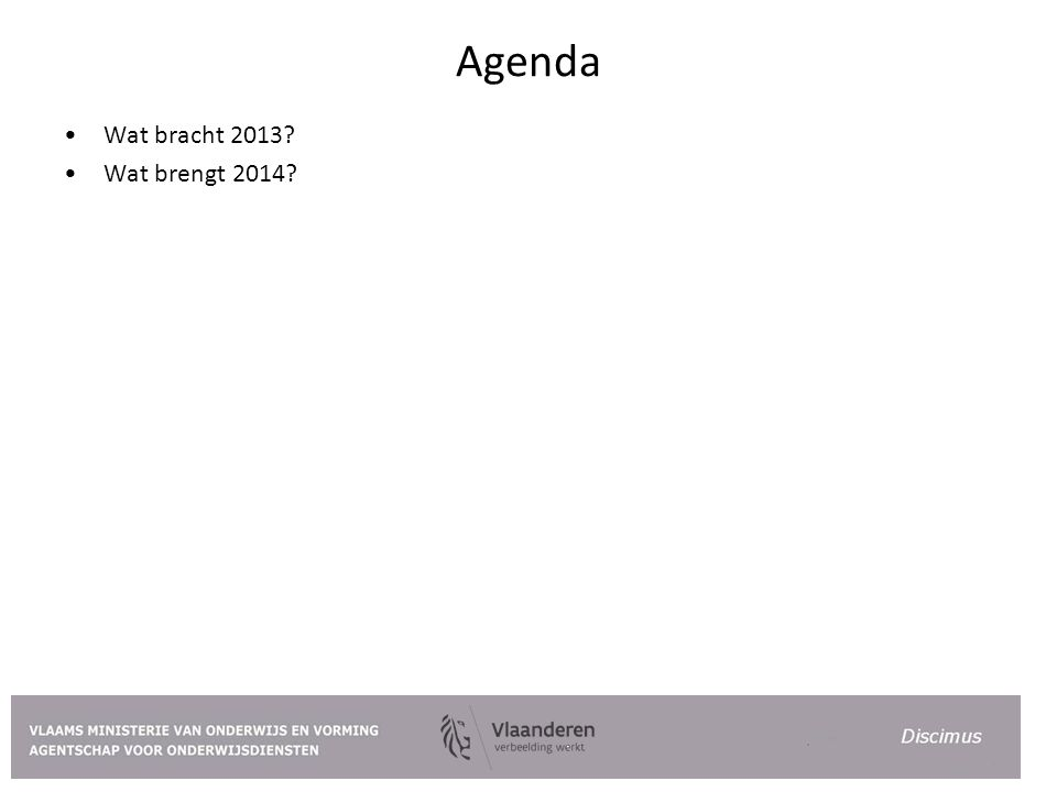 Agenda Wat bracht 2013? Wat brengt 2014?