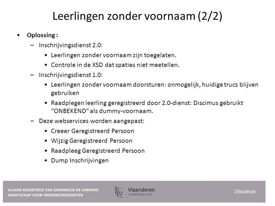 Leerlingen zonder voornaam (2/2) Oplossing : –Inschrijvingsdienst 2.0: Leerlingen zonder voornaam zijn toegelaten. Controle in de XSD dat spaties niet