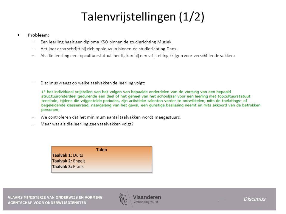 Talenvrijstellingen (1/2) Probleem: –Een leerling haalt een diploma KSO binnen de studierichting Muziek.