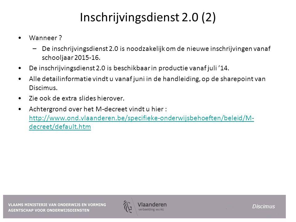 Inschrijvingsdienst 2.0 (2) Wanneer ? –De inschrijvingsdienst 2.0 is noodzakelijk om de nieuwe inschrijvingen vanaf schooljaar 2015-16. De inschrijvin