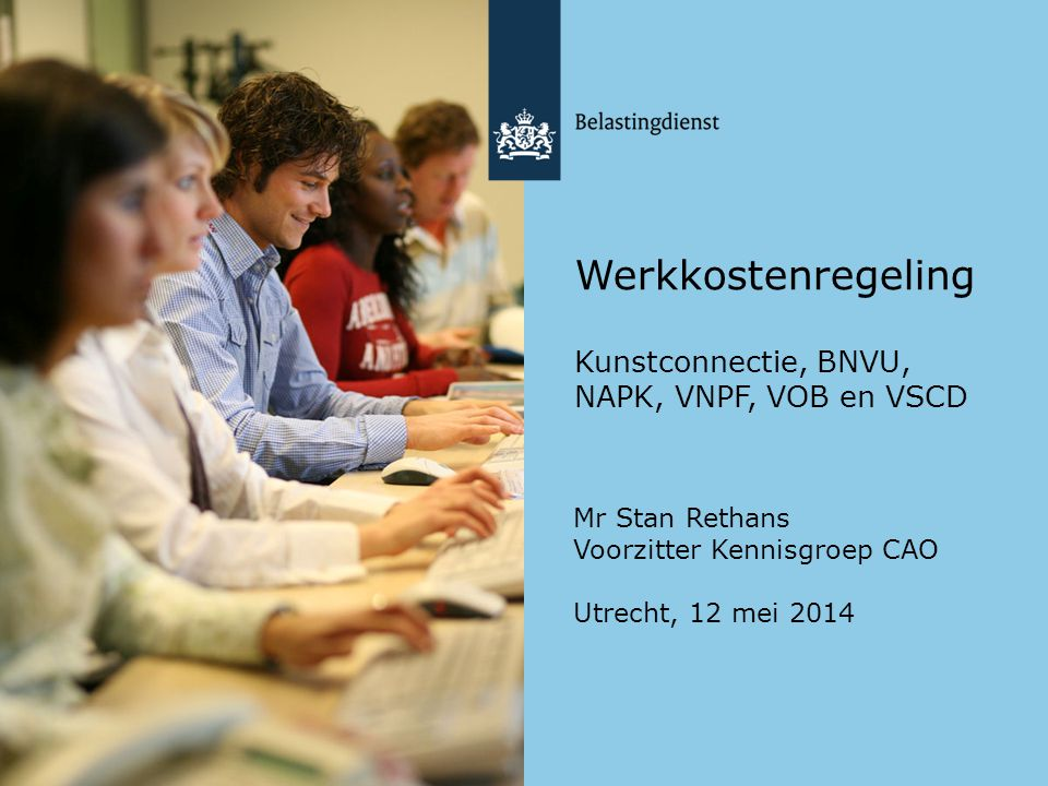 Werkkostenregeling Kunstconnectie, BNVU, NAPK, VNPF, VOB en VSCD Mr Stan Rethans Voorzitter Kennisgroep CAO Utrecht, 12 mei 2014