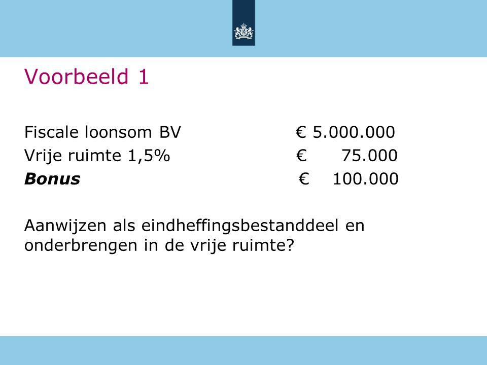 Fiscale loonsom BV € 5.000.000 Vrije ruimte 1,5% € 75.000 Bonus € 100.000 Aanwijzen als eindheffingsbestanddeel en onderbrengen in de vrije ruimte? Vo