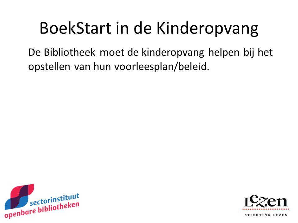 BoekStart in de Kinderopvang De Bibliotheek moet de kinderopvang helpen bij het opstellen van hun voorleesplan/beleid.