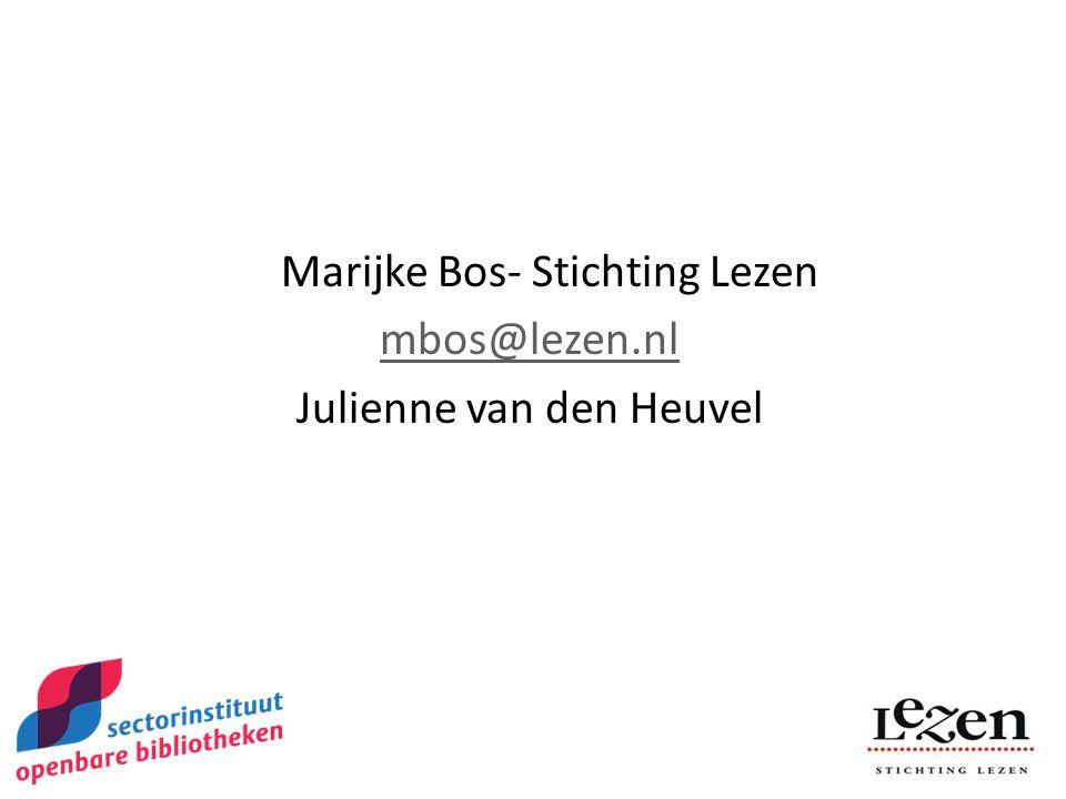 Marijke Bos- Stichting Lezen mbos@lezen.nl Julienne van den Heuvel