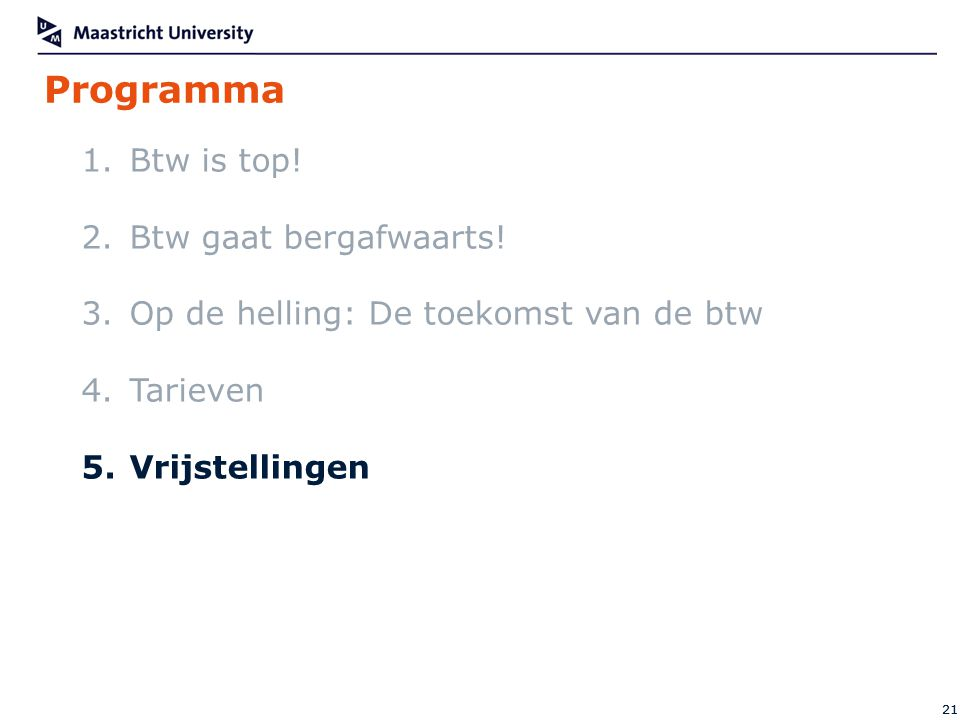 Programma 21 1.Btw is top.2.Btw gaat bergafwaarts.