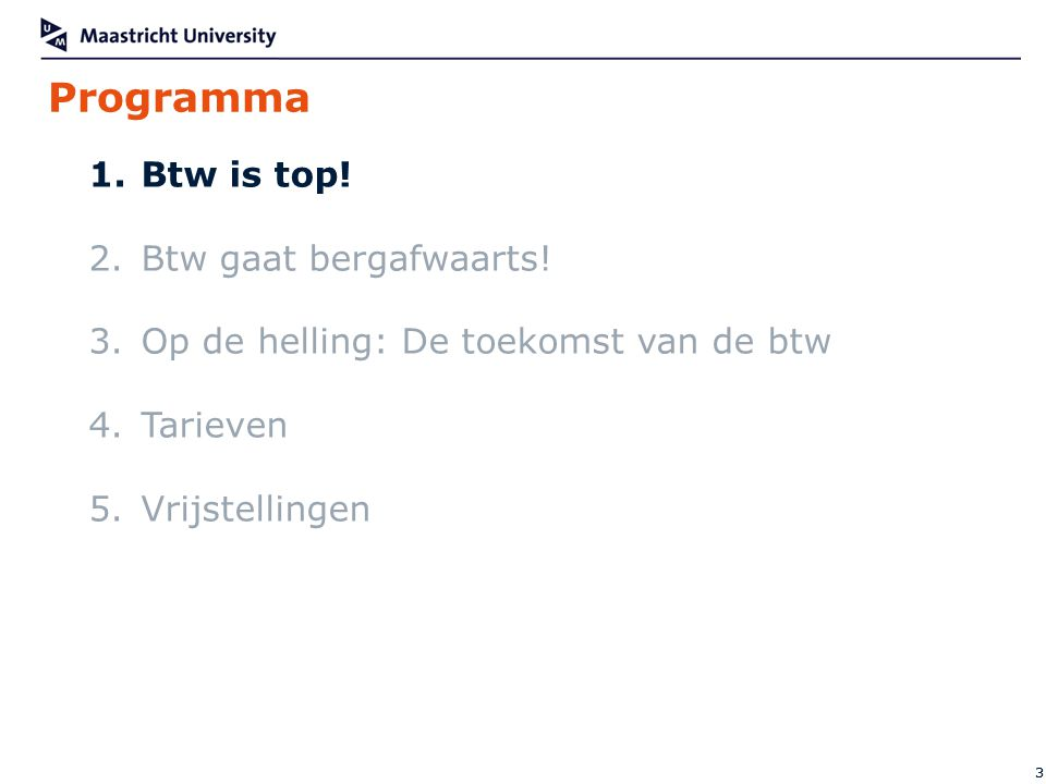 Programma 33 1.Btw is top.2.Btw gaat bergafwaarts.