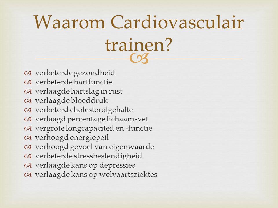   verbeterde gezondheid  verbeterde hartfunctie  verlaagde hartslag in rust  verlaagde bloeddruk  verbeterd cholesterolgehalte  verlaagd percen