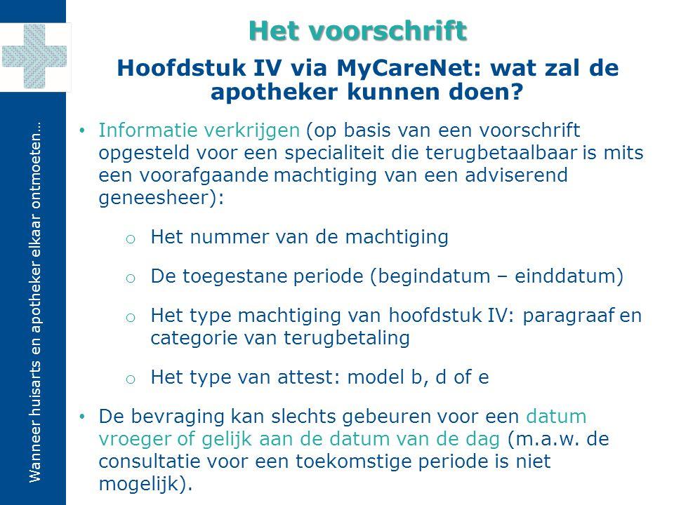 Wanneer huisarts en apotheker elkaar ontmoeten… Hoofdstuk IV via MyCareNet: wat zal de apotheker kunnen doen? Het voorschrift Informatie verkrijgen (o