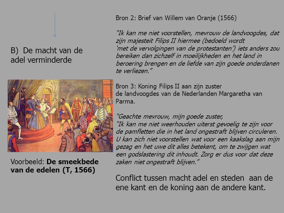 """Voorbeeld: De smeekbede van de edelen (T, 1566) Bron 2: Brief van Willem van Oranje (1566) """"Ik kan me niet voorstellen, mevrouw de landvoogdes, dat zi"""