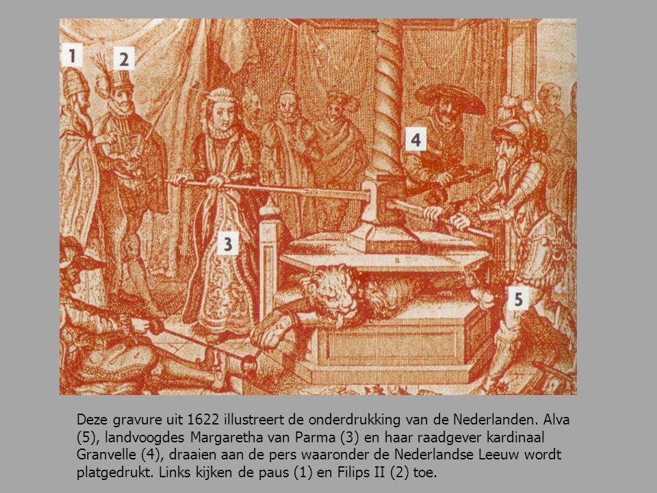 Deze gravure uit 1622 illustreert de onderdrukking van de Nederlanden. Alva (5), landvoogdes Margaretha van Parma (3) en haar raadgever kardinaal Gran