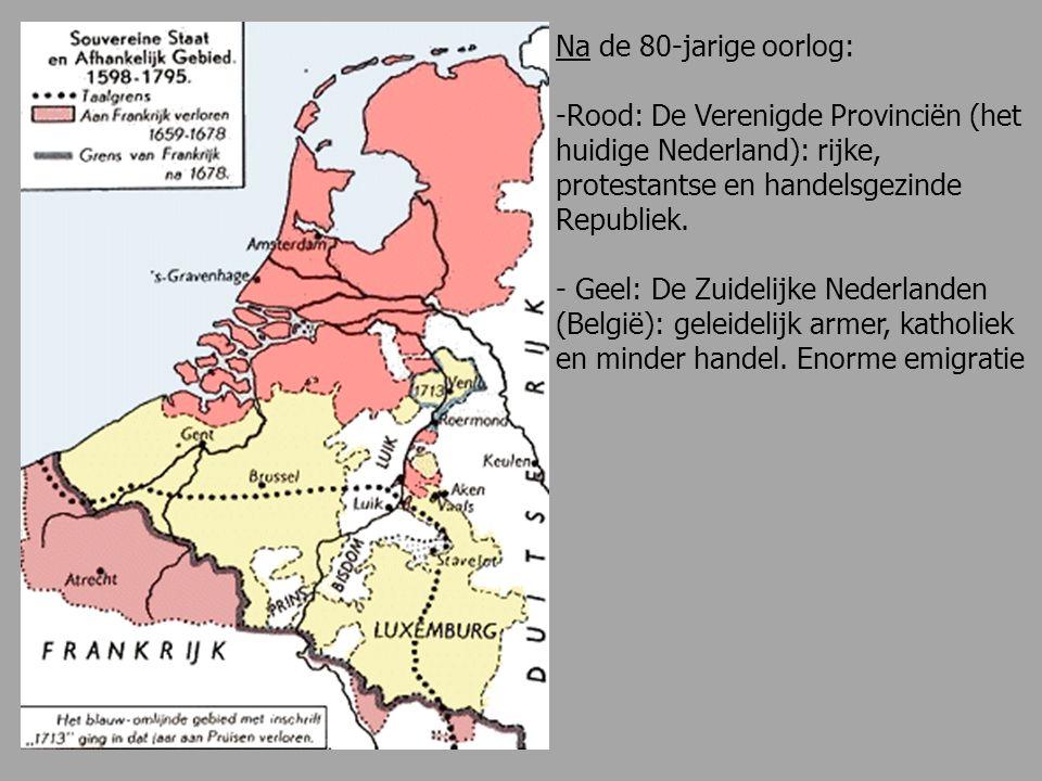 Na de 80-jarige oorlog: -Rood: De Verenigde Provinciën (het huidige Nederland): rijke, protestantse en handelsgezinde Republiek. - Geel: De Zuidelijke