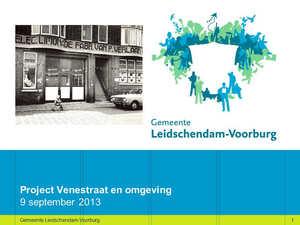 1Gemeente Leidschendam-Voorburg1 Project Venestraat en omgeving 9 september 2013