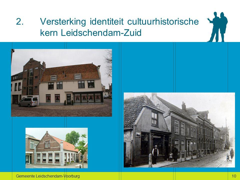 10Gemeente Leidschendam-Voorburg10 2.Versterking identiteit cultuurhistorische kern Leidschendam-Zuid