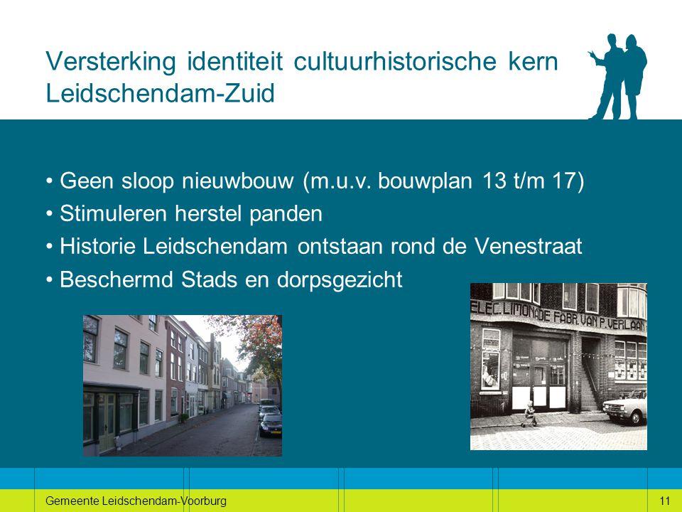 11Gemeente Leidschendam-Voorburg11 Versterking identiteit cultuurhistorische kern Leidschendam-Zuid Geen sloop nieuwbouw (m.u.v.