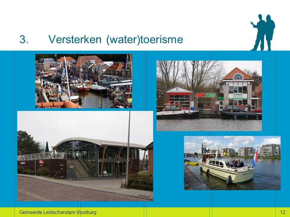 12Gemeente Leidschendam-Voorburg12 3.Versterken (water)toerisme