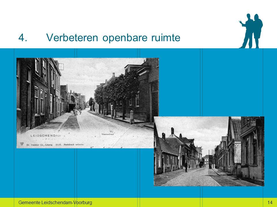 14Gemeente Leidschendam-Voorburg14 4.Verbeteren openbare ruimte