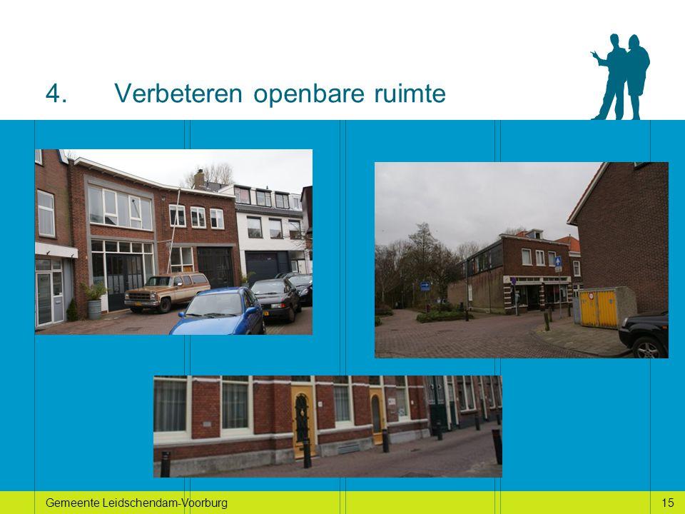 15Gemeente Leidschendam-Voorburg15 4.Verbeteren openbare ruimte