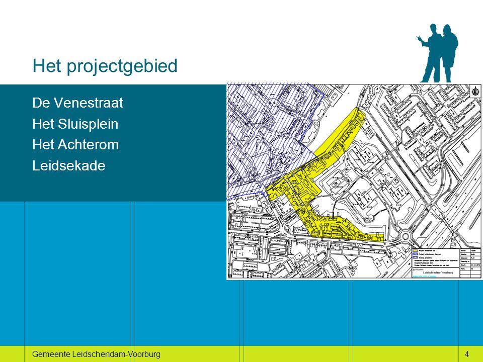 4Gemeente Leidschendam-Voorburg Het projectgebied De Venestraat Het Sluisplein Het Achterom Leidsekade 4