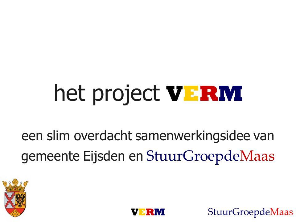 het project VERM een slim overdacht samenwerkingsidee van gemeente Eijsden en StuurGroepdeMaas VERMVERM StuurGroepdeMaas