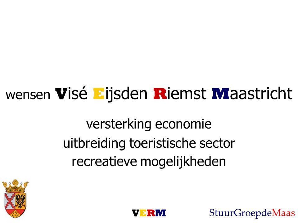 wensen V isé E ijsden R iemst M aastricht versterking economie uitbreiding toeristische sector recreatieve mogelijkheden VERMVERM StuurGroepdeMaas