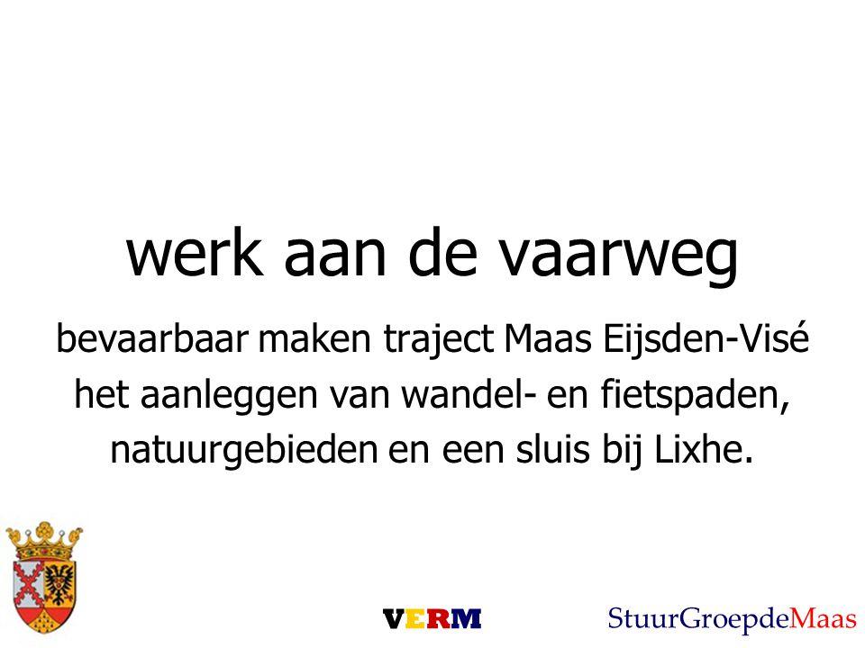 werk aan de vaarweg bevaarbaar maken traject Maas Eijsden-Visé het aanleggen van wandel- en fietspaden, natuurgebieden en een sluis bij Lixhe.