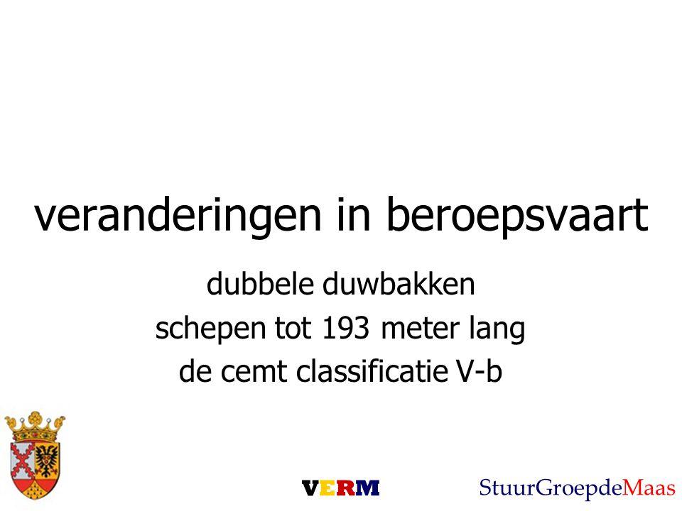 veranderingen in beroepsvaart dubbele duwbakken schepen tot 193 meter lang de cemt classificatie V-b VERMVERM StuurGroepdeMaas