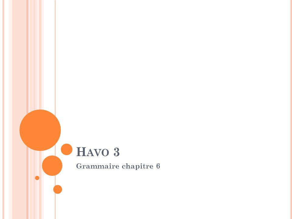 H AVO 3 Grammaire chapitre 6