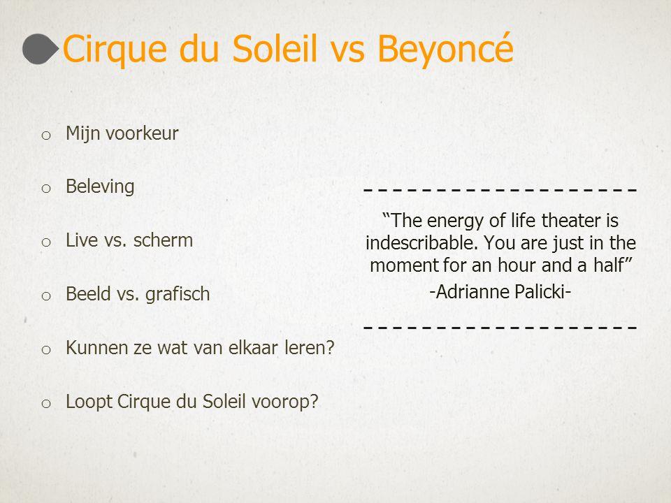 o Mijn voorkeur o Beleving o Live vs. scherm o Beeld vs.