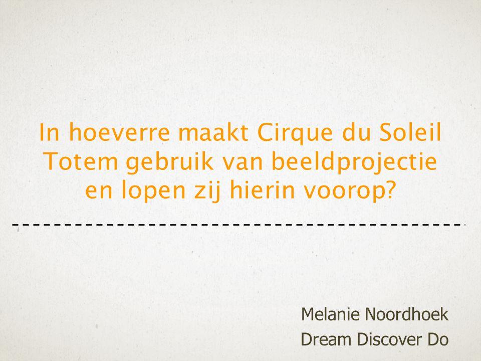 In hoeverre maakt Cirque du Soleil Totem gebruik van beeldprojectie en lopen zij hierin voorop.