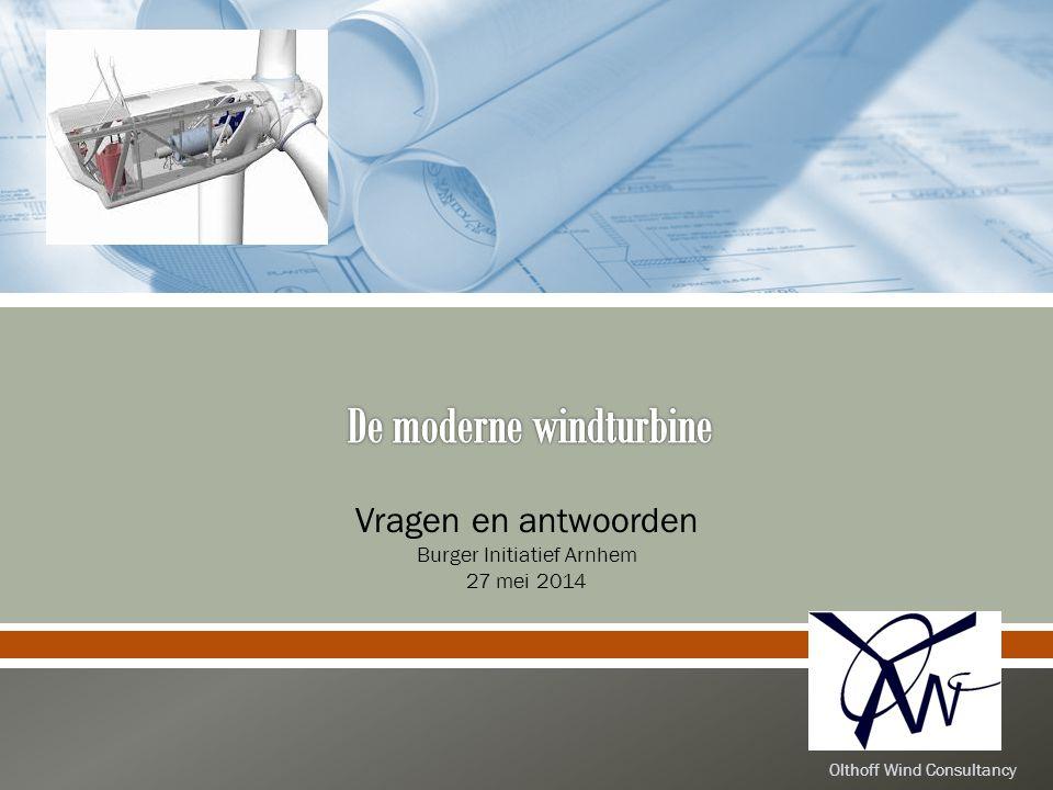 Vragen en antwoorden Burger Initiatief Arnhem 27 mei 2014 Olthoff Wind Consultancy