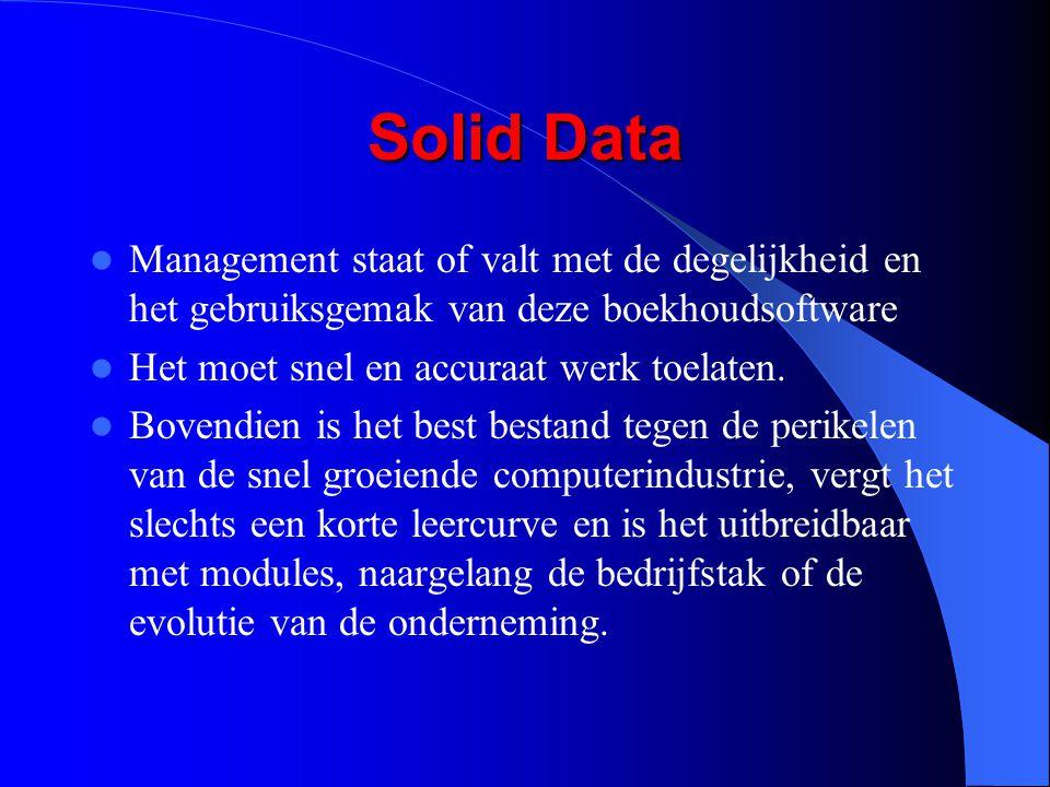 Solid Data Management staat of valt met de degelijkheid en het gebruiksgemak van deze boekhoudsoftware Het moet snel en accuraat werk toelaten.