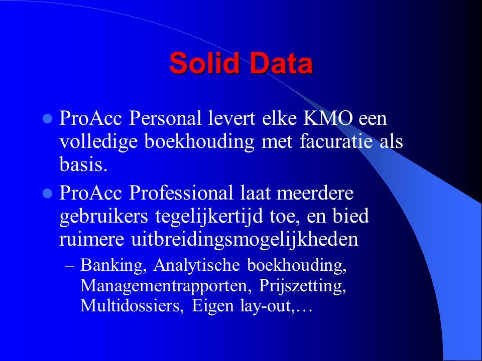 Solid Data ProAcc Personal levert elke KMO een volledige boekhouding met facuratie als basis. ProAcc Professional laat meerdere gebruikers tegelijkert