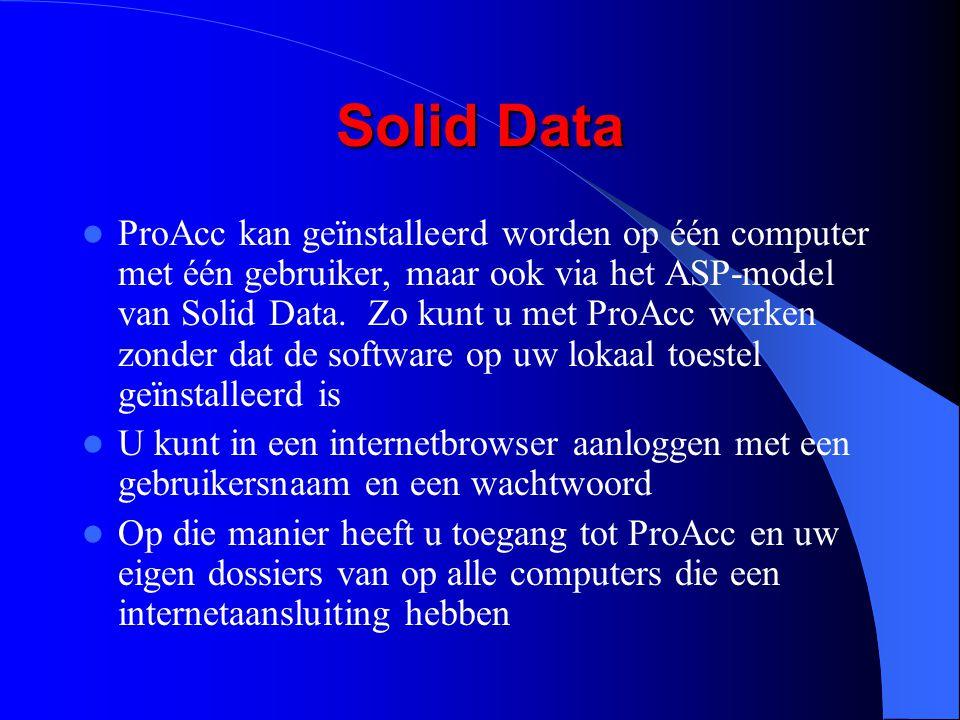 Solid Data ProAcc kan geïnstalleerd worden op één computer met één gebruiker, maar ook via het ASP-model van Solid Data. Zo kunt u met ProAcc werken z