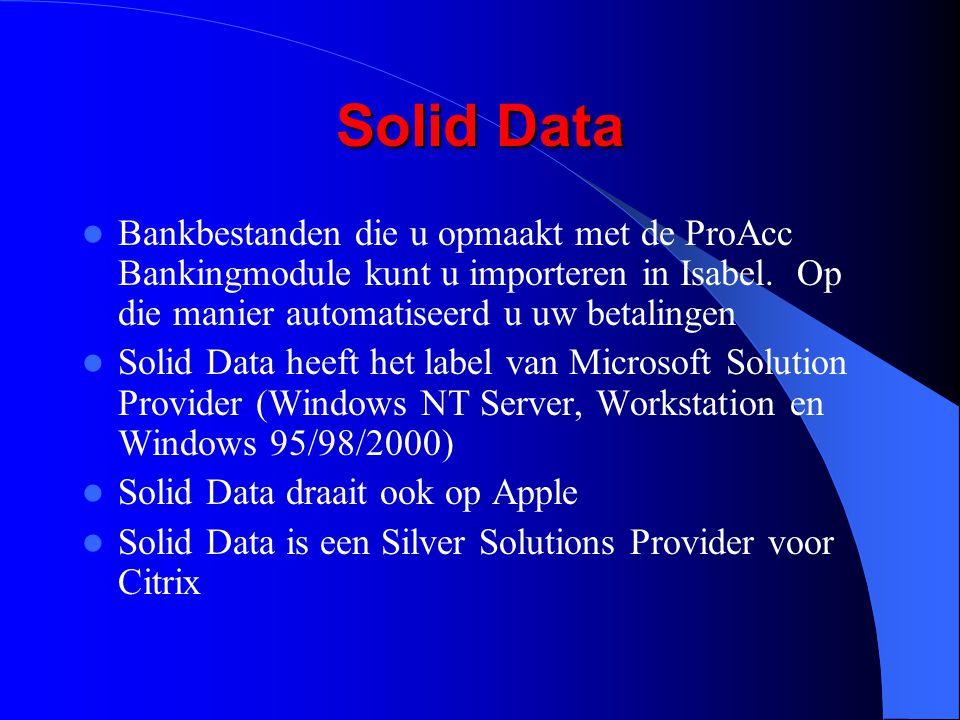 Solid Data Bankbestanden die u opmaakt met de ProAcc Bankingmodule kunt u importeren in Isabel. Op die manier automatiseerd u uw betalingen Solid Data