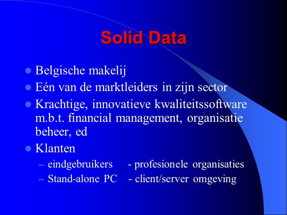Solid Data Continue innovatie Gebruiksvriendelijk dankzij grafische gebruikersinterface Op maat gesneden dienstverlening, door support en service – Seminaries (persoonlijke als groeps) – Handleidingen – Cursussen met cursusboeken(KHK) – Interventies (binnen 16 – 8 – 1 uur)