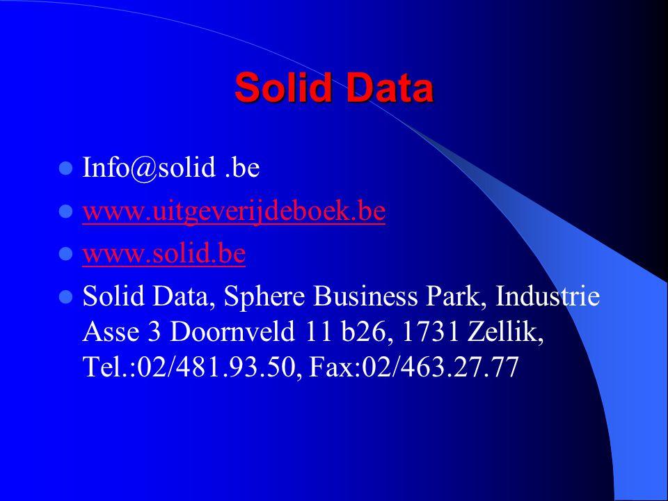 Solid Data Info@solid.be www.uitgeverijdeboek.be www.solid.be Solid Data, Sphere Business Park, Industrie Asse 3 Doornveld 11 b26, 1731 Zellik, Tel.:0