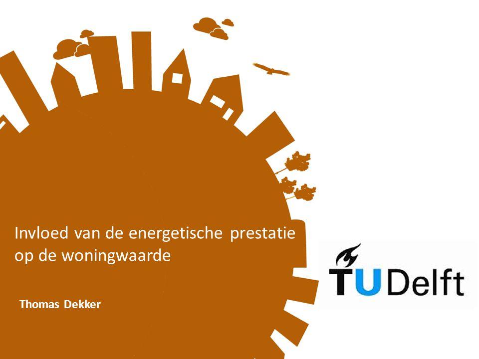 Invloed van de energetische prestatie op de woningwaarde Thomas Dekker