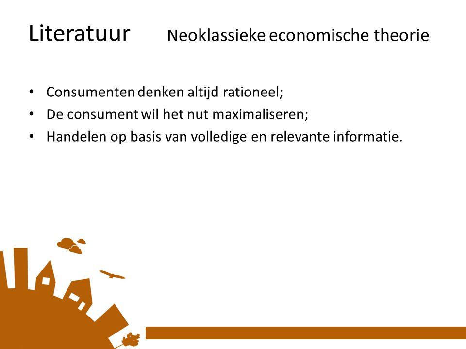 Literatuur N eoklassieke economische theorie Consumenten denken altijd rationeel; De consument wil het nut maximaliseren; Handelen op basis van volledige en relevante informatie.