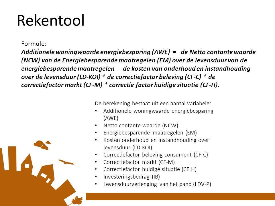 Rekentool Formule: Additionele woningwaarde energiebesparing (AWE) = de Netto contante waarde (NCW) van de Energiebesparende maatregelen (EM) over de levensduur van de energiebesparende maatregelen - de kosten van onderhoud en instandhouding over de levensduur (LD-KOI) * de correctiefactor beleving (CF-C) * de correctiefactor markt (CF-M) * correctie factor huidige situatie (CF-H).