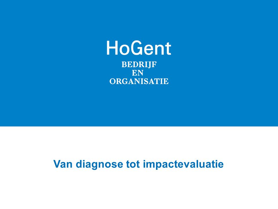 Van diagnose tot impactevaluatie