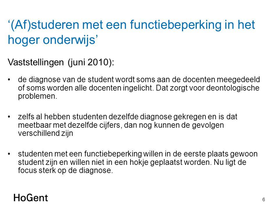 '(Af)studeren met een functiebeperking in het hoger onderwijs' Vaststellingen (juni 2010): de diagnose van de student wordt soms aan de docenten meegedeeld of soms worden alle docenten ingelicht.