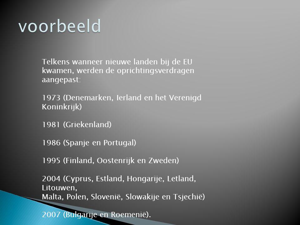 Telkens wanneer nieuwe landen bij de EU kwamen, werden de oprichtingsverdragen aangepast: 1973 (Denemarken, Ierland en het Verenigd Koninkrijk) 1981 (