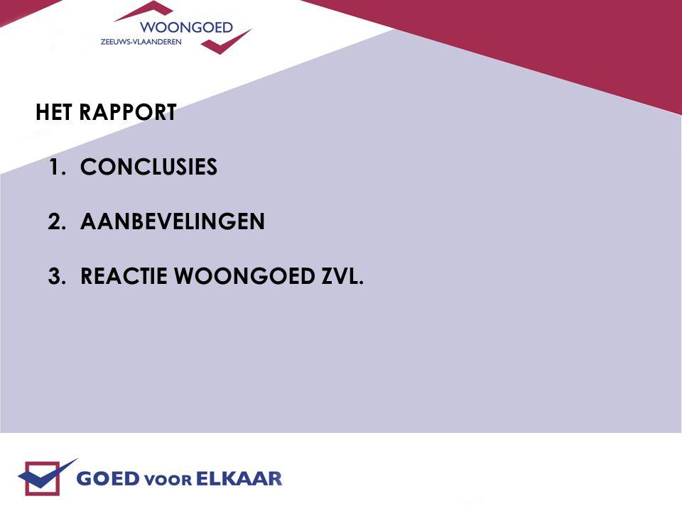 HET RAPPORT 1. CONCLUSIES 2. AANBEVELINGEN 3. REACTIE WOONGOED ZVL.