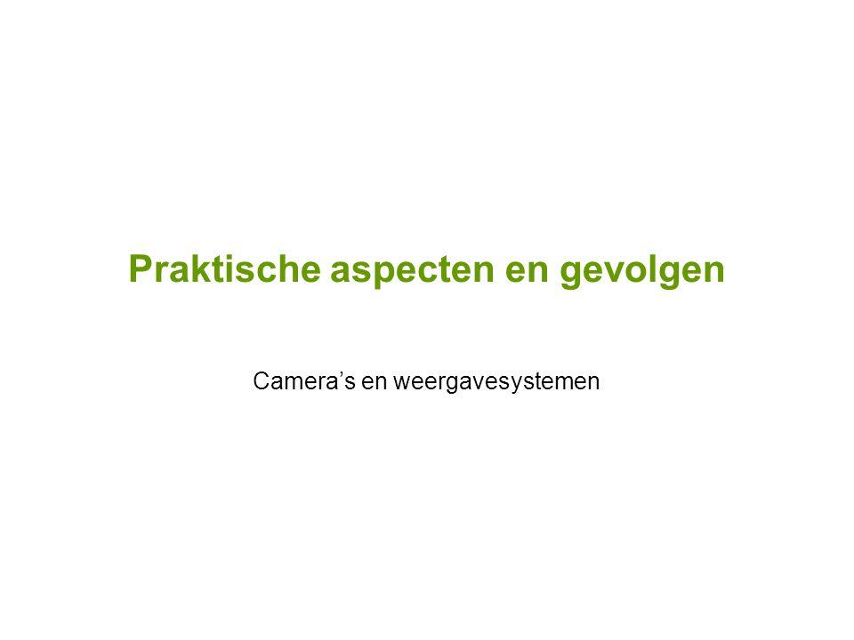 Praktische aspecten en gevolgen Camera's en weergavesystemen